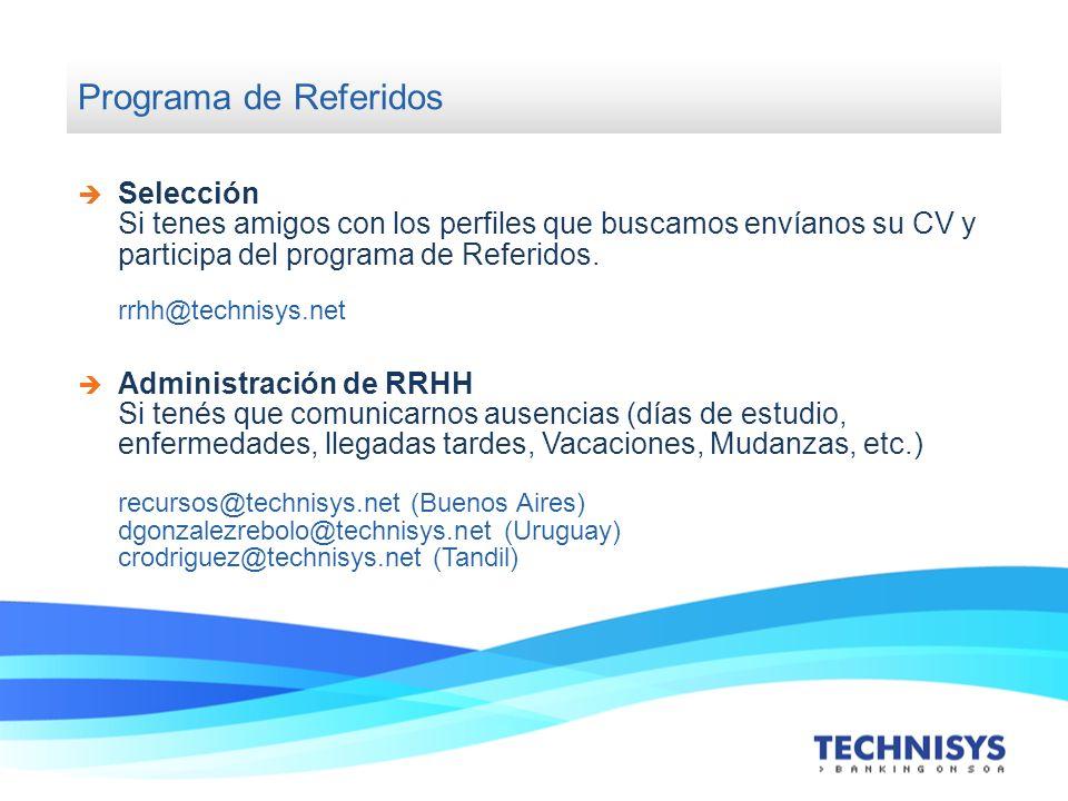 Programa de Referidos Selección Si tenes amigos con los perfiles que buscamos envíanos su CV y participa del programa de Referidos. rrhh@technisys.net