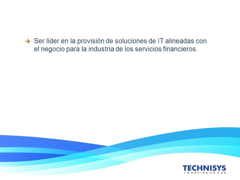 Ser líder en la provisión de soluciones de IT alineadas con el negocio para la industria de los servicios financieros.