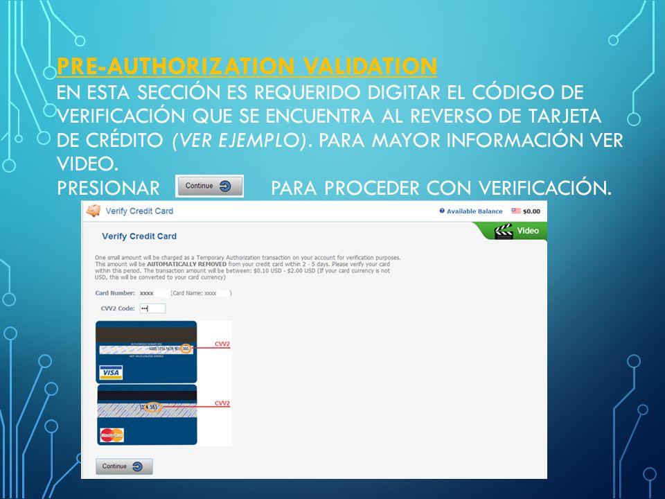 PRE-AUTHORIZATION VALIDATION (MONTO DE VERIFICACIÓN) EL PROCESO DE REGISTRO Y VALIDACIÓN DE TARJETA DE CRÉDITO CASI SE HA COMPLETADO, OBSÉRVESE LOS ES