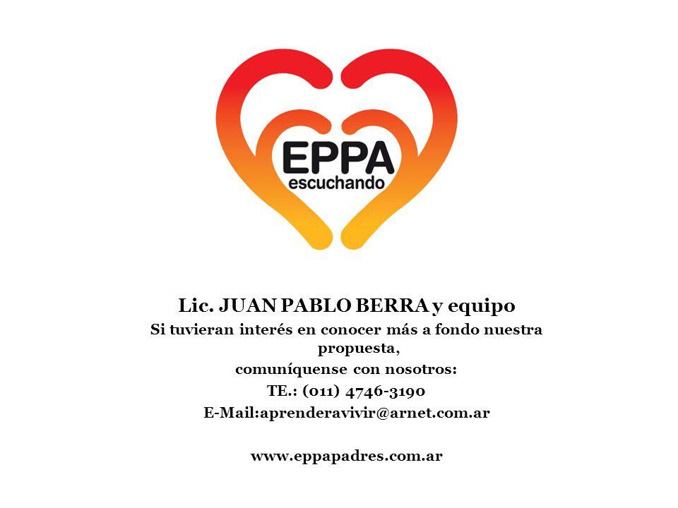 Lic. JUAN PABLO BERRA y equipo Si tuvieran interés en conocer más a fondo nuestra propuesta, comuníquense con nosotros: TE.: (011) 4746-3190 E-Mail:ap