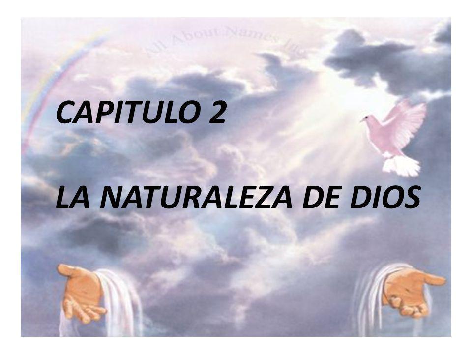 CAPITULO 2 LA NATURALEZA DE DIOS