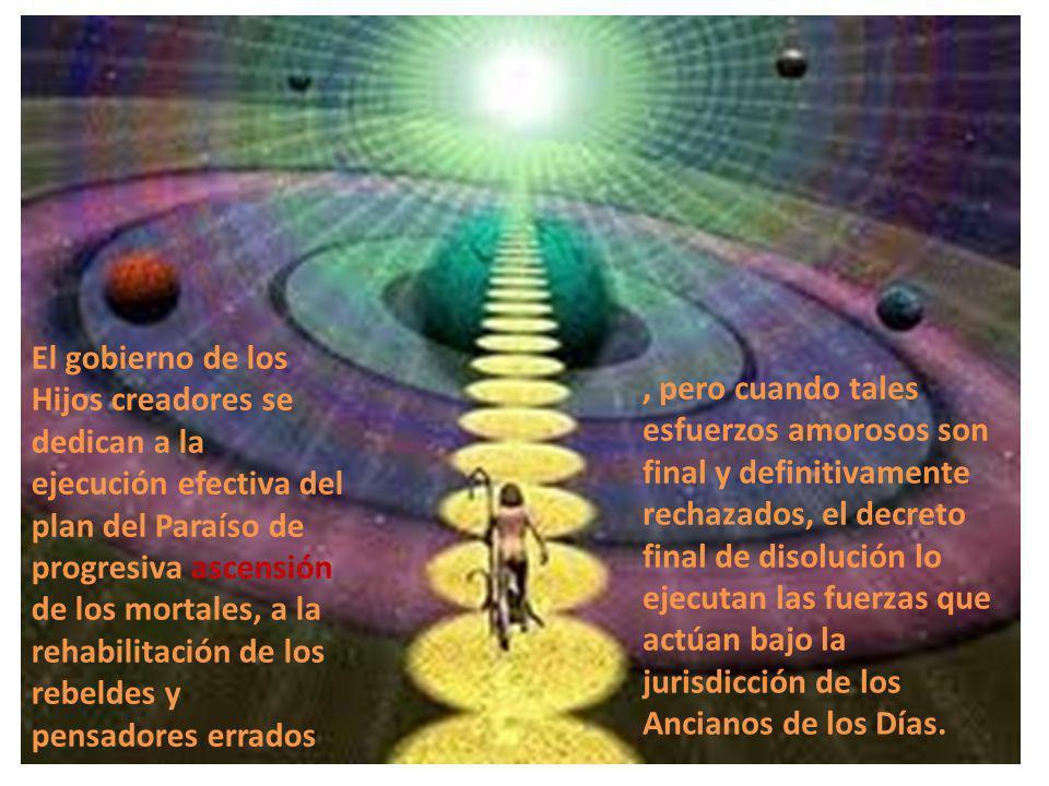 El gobierno de los Hijos creadores se dedican a la ejecución efectiva del plan del Paraíso de progresiva ascensión de los mortales, a la rehabilitació