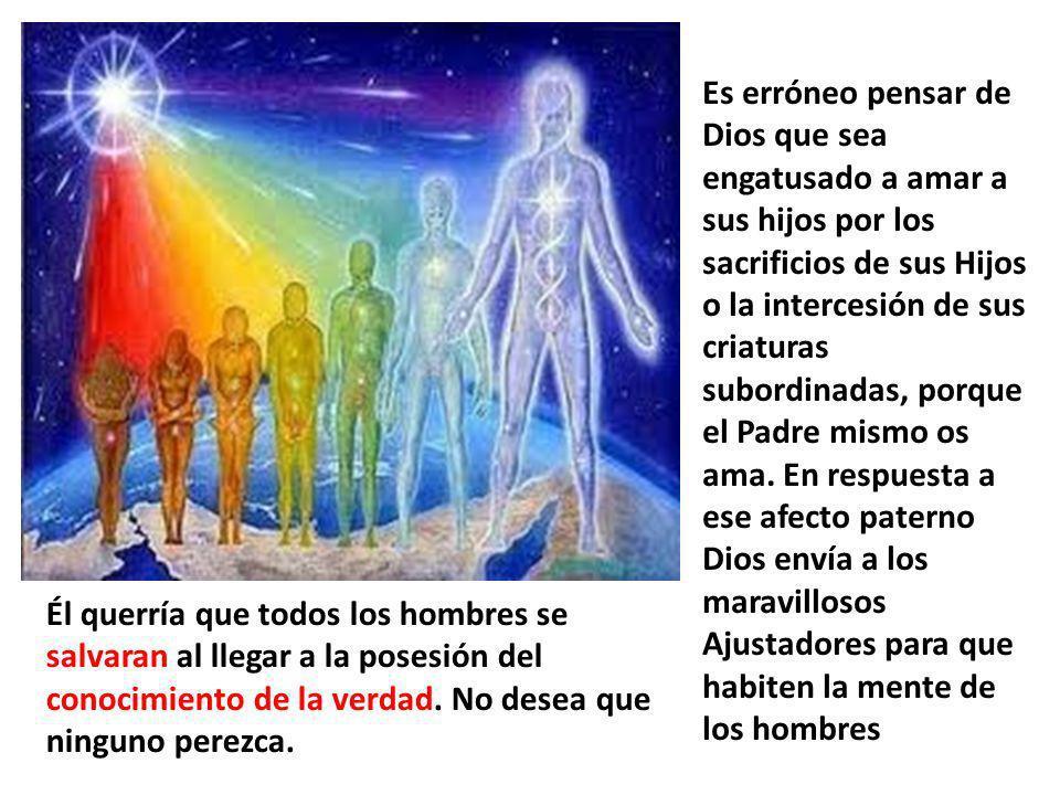 Es erróneo pensar de Dios que sea engatusado a amar a sus hijos por los sacrificios de sus Hijos o la intercesión de sus criaturas subordinadas, porqu