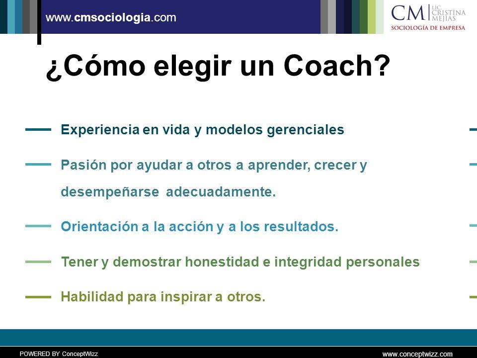POWERED BY ConceptWizz www.conceptwizz.com www.cmsociologia.com ¿Cómo elegir un Coach.