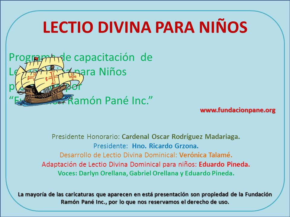 LECTIO DIVINA PARA NIÑOS Programa de capacitación de Lectio Divina para Niños promovido por Fundación Ramón Pané Inc. Presidente Honorario: Cardenal O