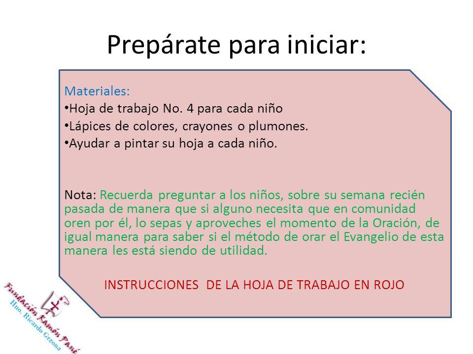 Prepárate para iniciar: Materiales: Hoja de trabajo No.