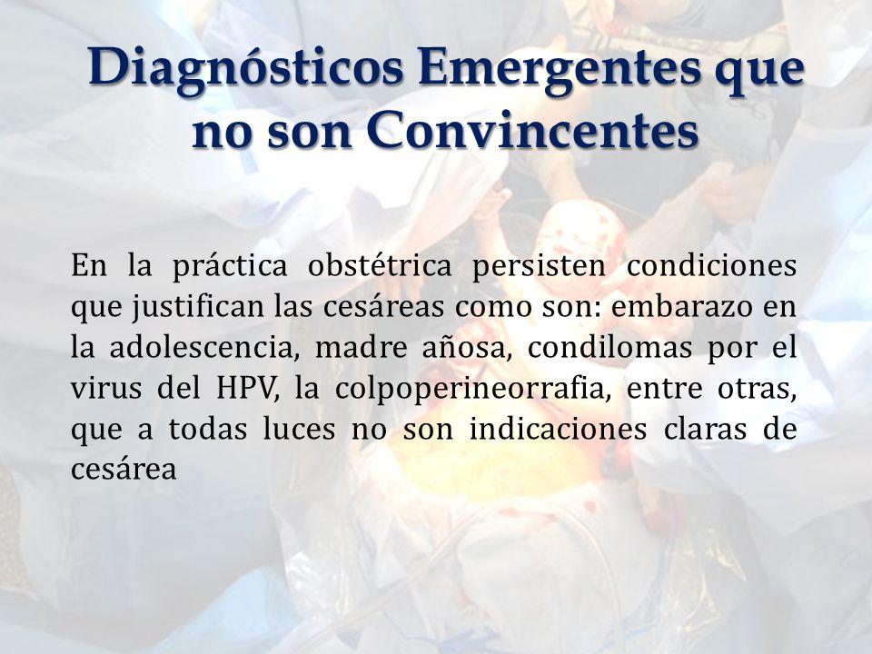En la práctica obstétrica persisten condiciones que justifican las cesáreas como son: embarazo en la adolescencia, madre añosa, condilomas por el viru