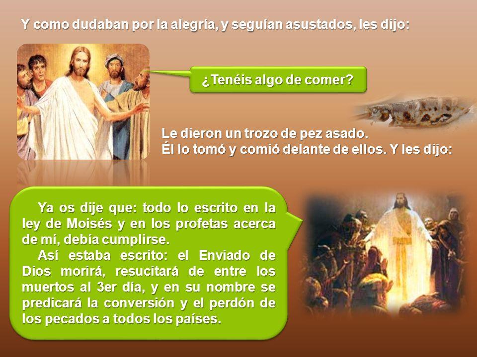 Los discípulos contaban las cosas que habían visto y cómo reconocieron a Jesús en el partir el pan.