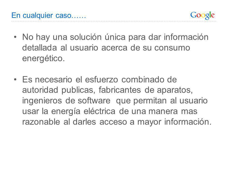 En cualquier caso…… No hay una solución única para dar información detallada al usuario acerca de su consumo energético.