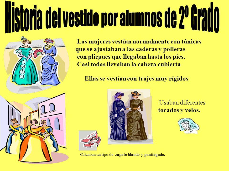 Las mujeres vestían normalmente con túnicas que se ajustaban a las caderas y polleras con pliegues que llegaban hasta los pies.