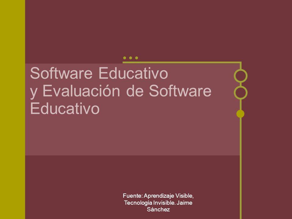 Fuente: Aprendizaje Visible, Tecnología Invisible. Jaime Sánchez Software Educativo y Evaluación de Software Educativo