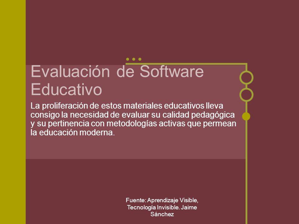Fuente: Aprendizaje Visible, Tecnología Invisible. Jaime Sánchez Evaluación de Software Educativo La proliferación de estos materiales educativos llev