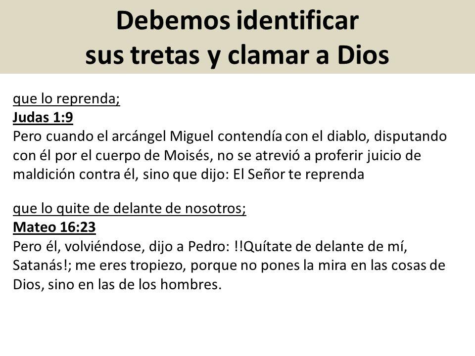 Debemos identificar sus tretas y clamar a Dios que nos libre de él.