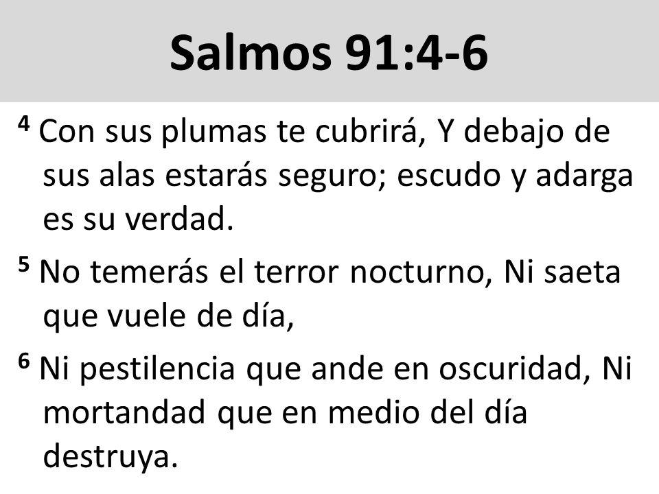 Salmos 91:7-10 7 Caerán a tu lado mil, Y diez mil a tu diestra; Mas a ti no llegará.