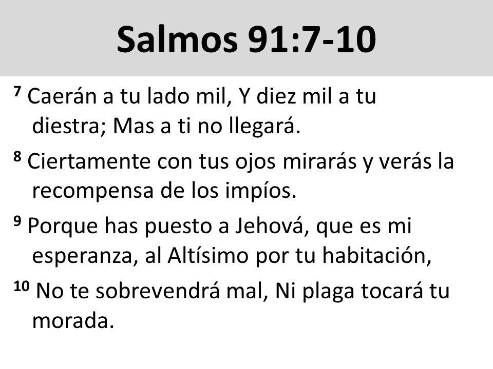 Salmos 91:11-13 11 Pues a sus ángeles mandará acerca de ti, Que te guarden en todos tus caminos.