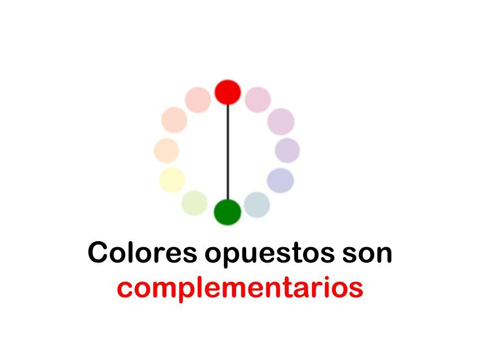 Colores opuestos son complementarios