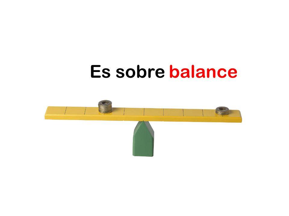 Es sobre balance