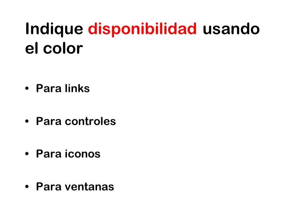 Indique disponibilidad usando el color Para links Para controles Para iconos Para ventanas
