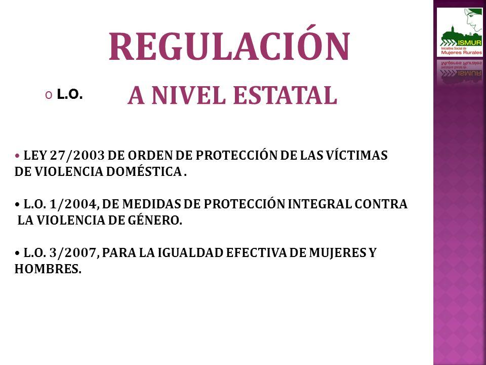 REGULACIÓN o L.O.LEY 27/2003 DE ORDEN DE PROTECCIÓN DE LAS VÍCTIMAS DE VIOLENCIA DOMÉSTICA.