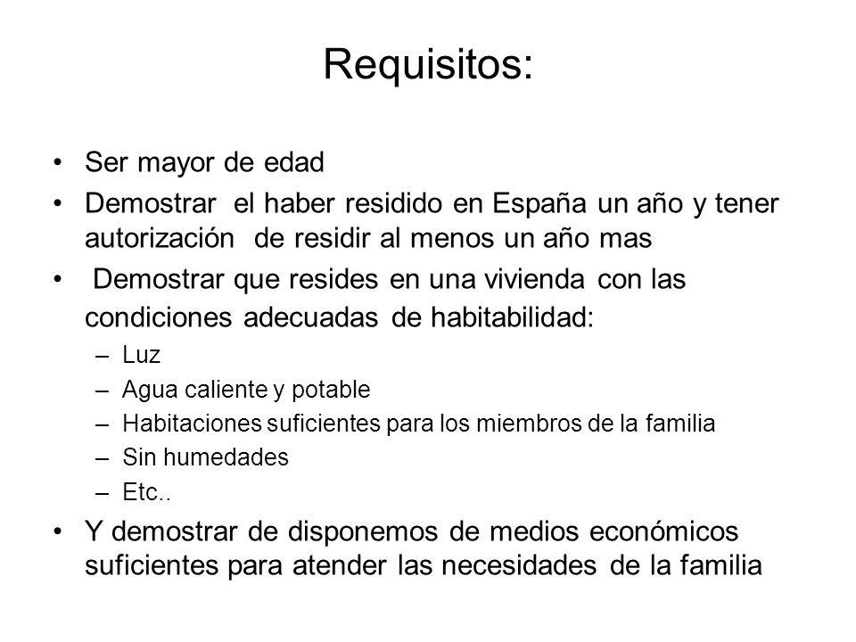Requisitos: Ser mayor de edad Demostrar el haber residido en España un año y tener autorización de residir al menos un año mas Demostrar que resides e