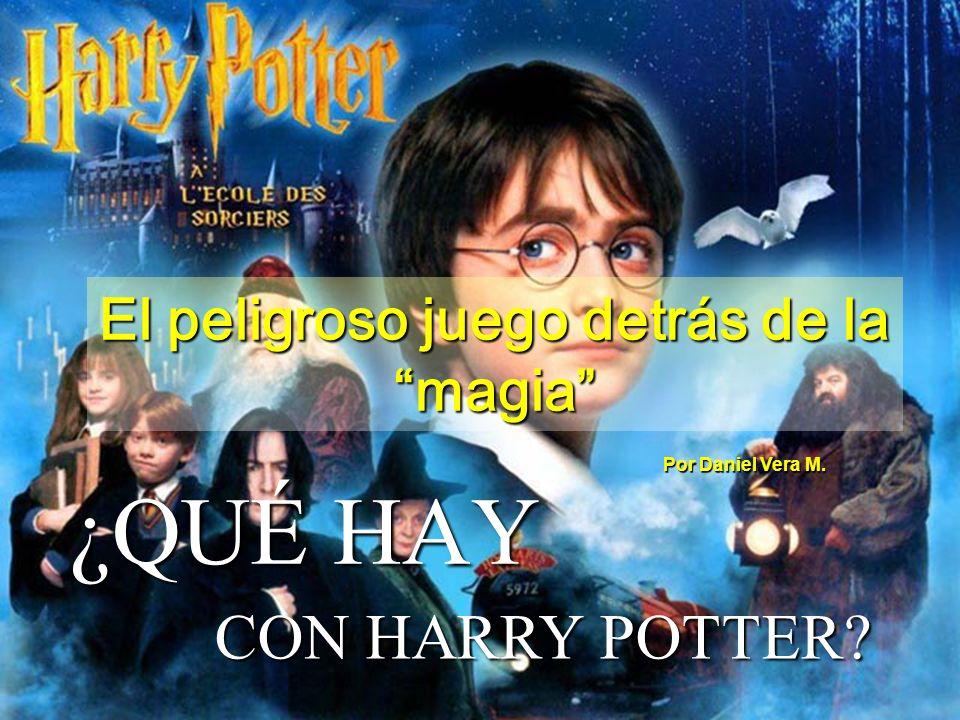 El peligroso juego detrás de la magia ¿QUÉ HAY CON HARRY POTTER? Por Daniel Vera M.