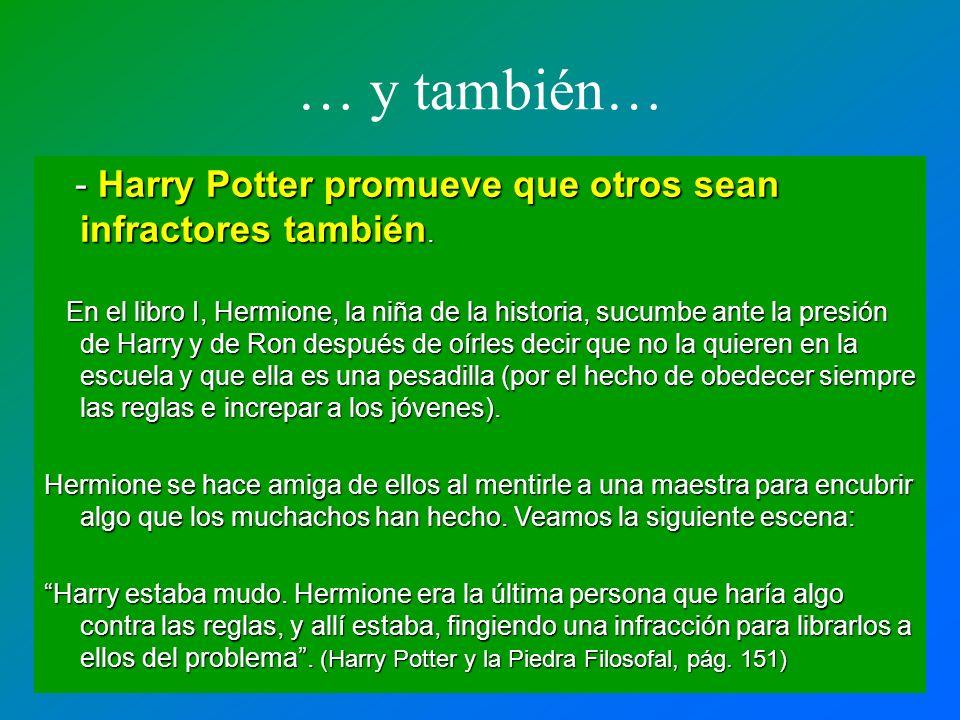 … y también… - Harry Potter promueve que otros sean infractores también. - Harry Potter promueve que otros sean infractores también. En el libro I, He