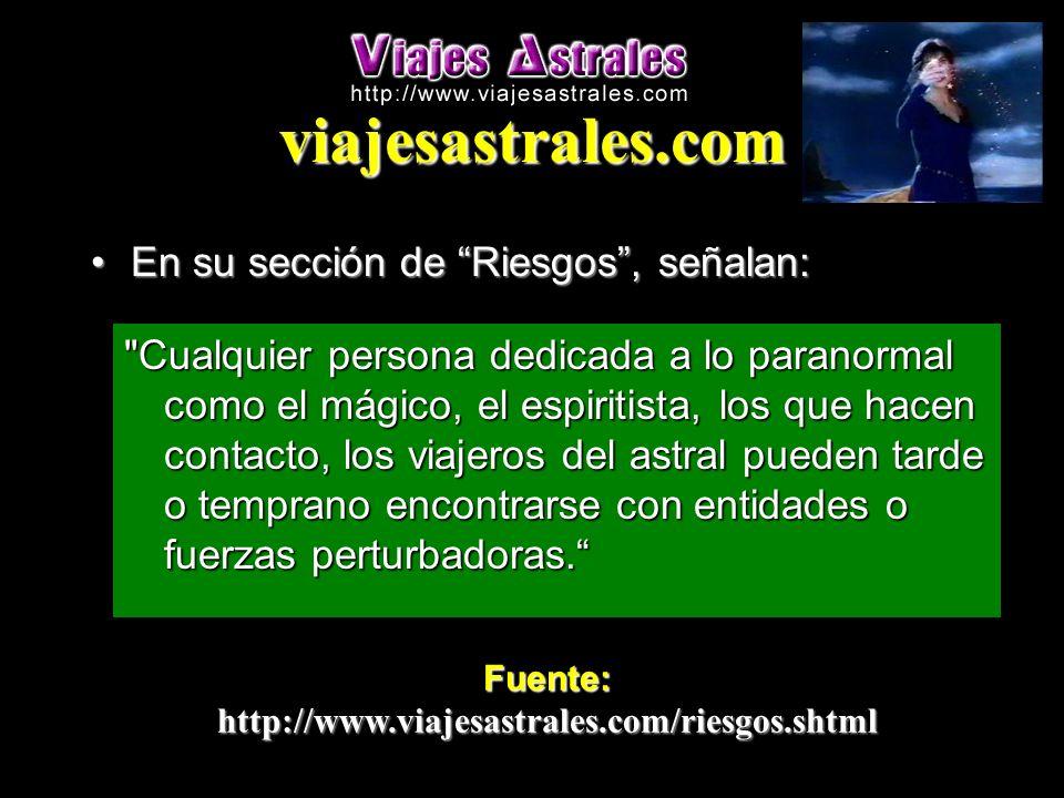 viajesastrales.com En su sección de Riesgos, señalan:En su sección de Riesgos, señalan: Fuente:http://www.viajesastrales.com/riesgos.shtml