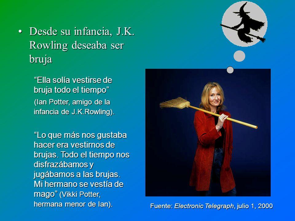 Desde su infancia, J.K. Rowling deseaba ser brujaDesde su infancia, J.K. Rowling deseaba ser bruja Ella solía vestirse de bruja todo el tiempo Ella so