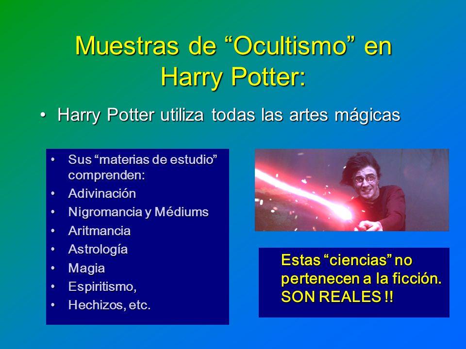 Muestras de Ocultismo en Harry Potter: Harry Potter utiliza todas las artes mágicasHarry Potter utiliza todas las artes mágicas Sus materias de estudi