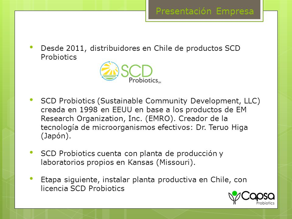Desde 2011, distribuidores en Chile de productos SCD Probiotics SCD Probiotics (Sustainable Community Development, LLC) creada en 1998 en EEUU en base
