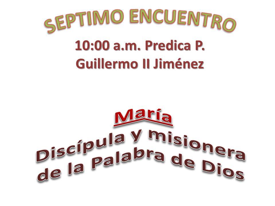 10:00 a.m. Predica P. Guillermo II Jiménez