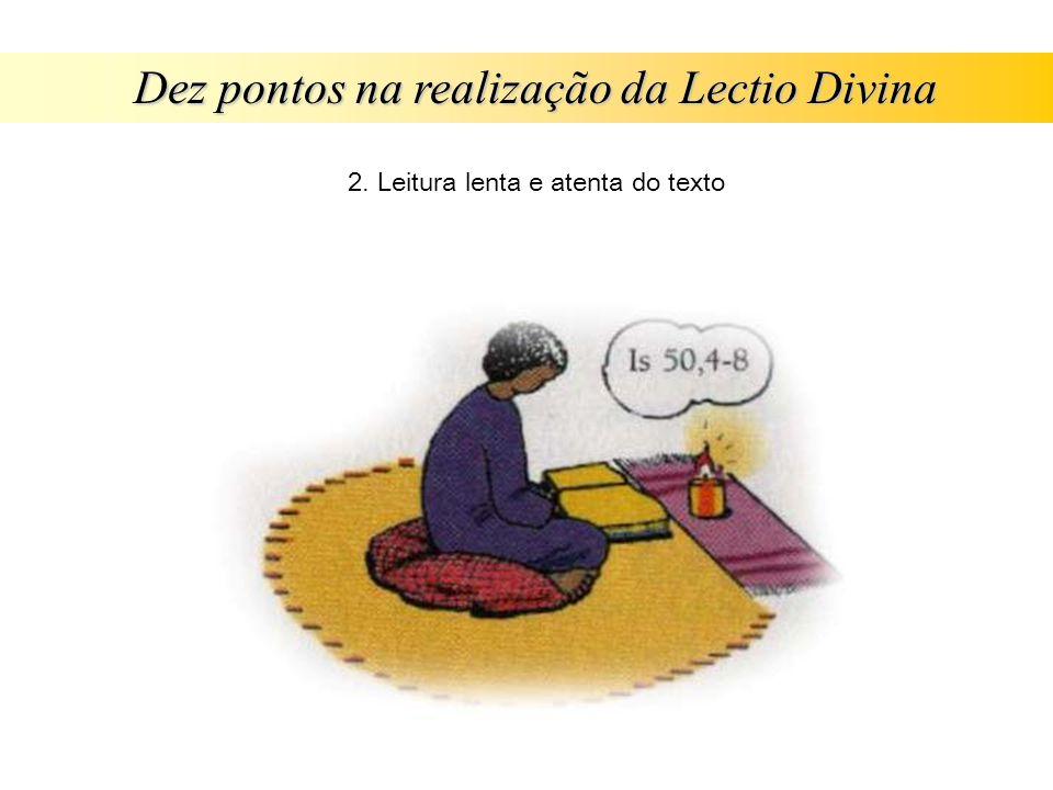 Dez pontos na realização da Lectio Divina 2. Leitura lenta e atenta do texto