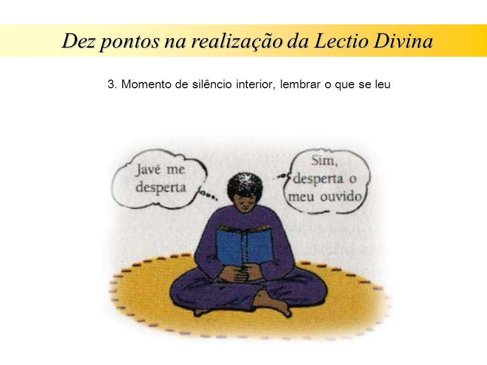 Dez pontos na realização da Lectio Divina 3. Momento de silêncio interior, lembrar o que se leu