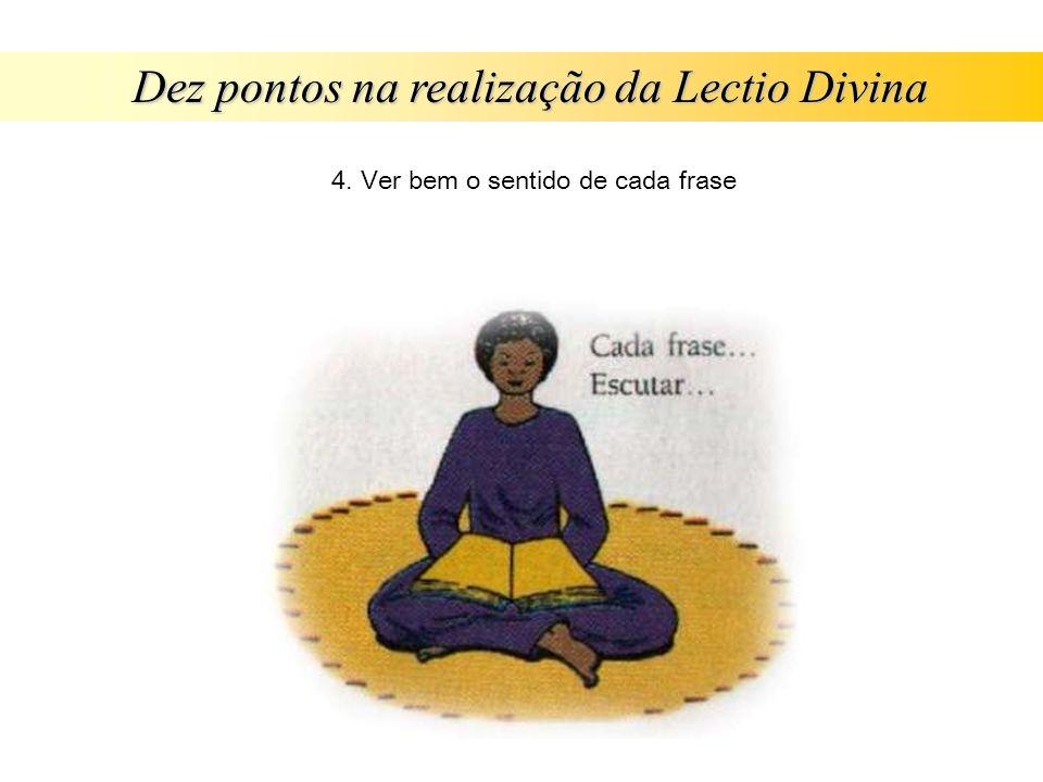 Dez pontos na realização da Lectio Divina 4. Ver bem o sentido de cada frase