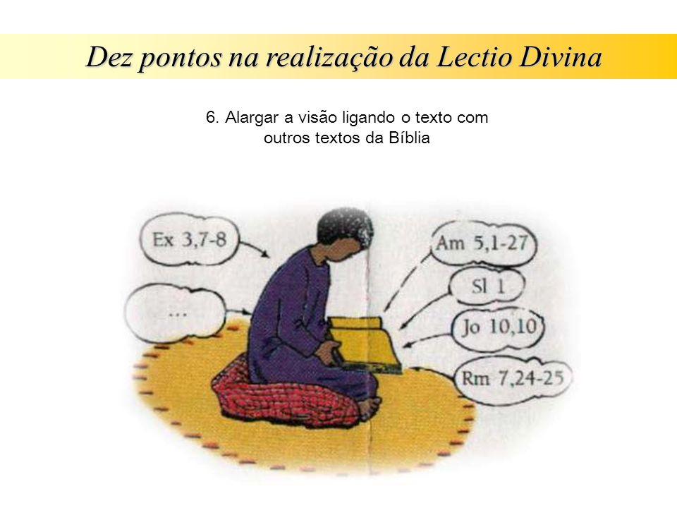 Dez pontos na realização da Lectio Divina 6. Alargar a visão ligando o texto com outros textos da Bíblia
