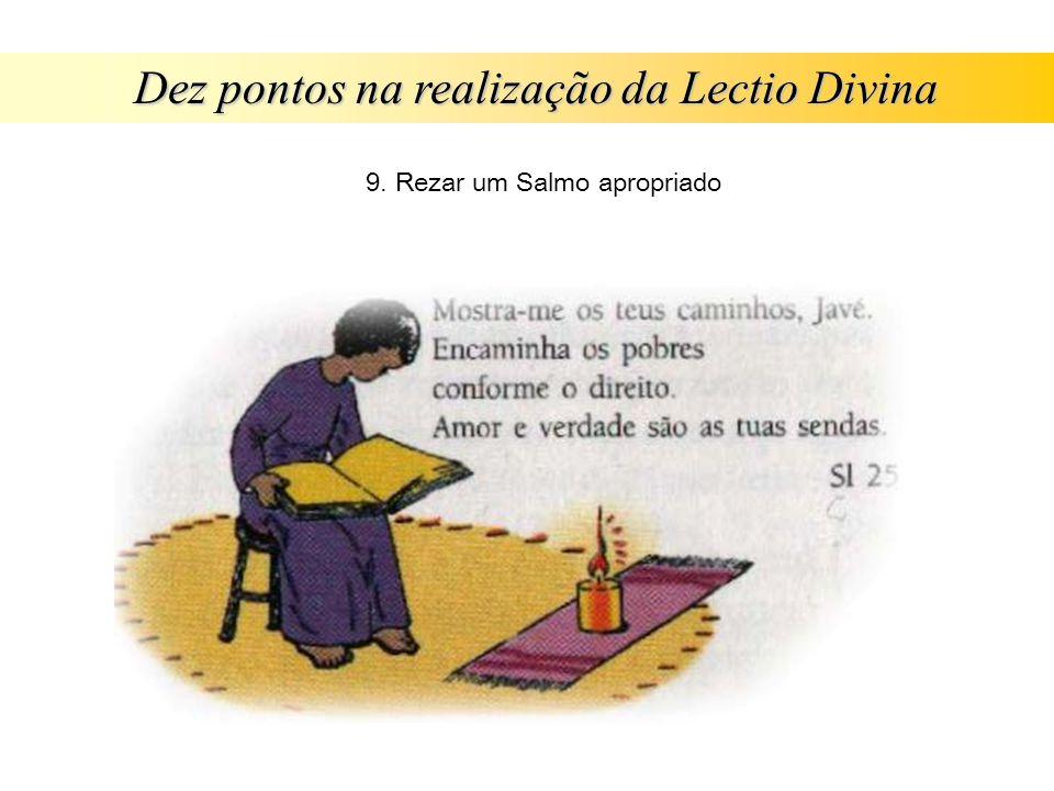 Dez pontos na realização da Lectio Divina 9. Rezar um Salmo apropriado