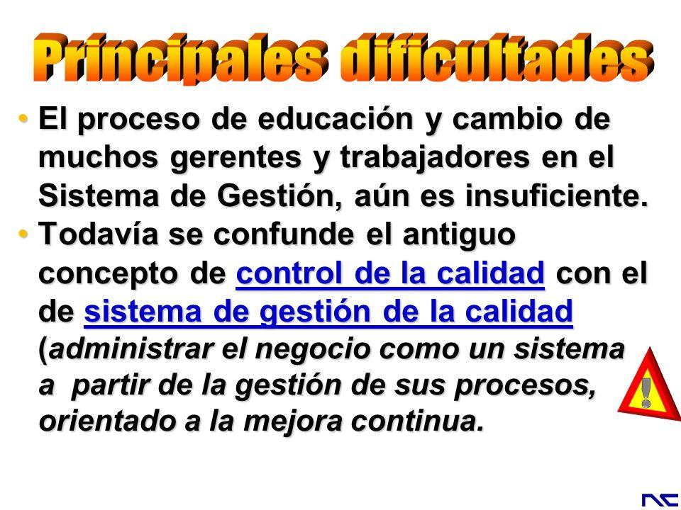El proceso de educación y cambio de muchos gerentes y trabajadores en el Sistema de Gestión, aún es insuficiente.El proceso de educación y cambio de m