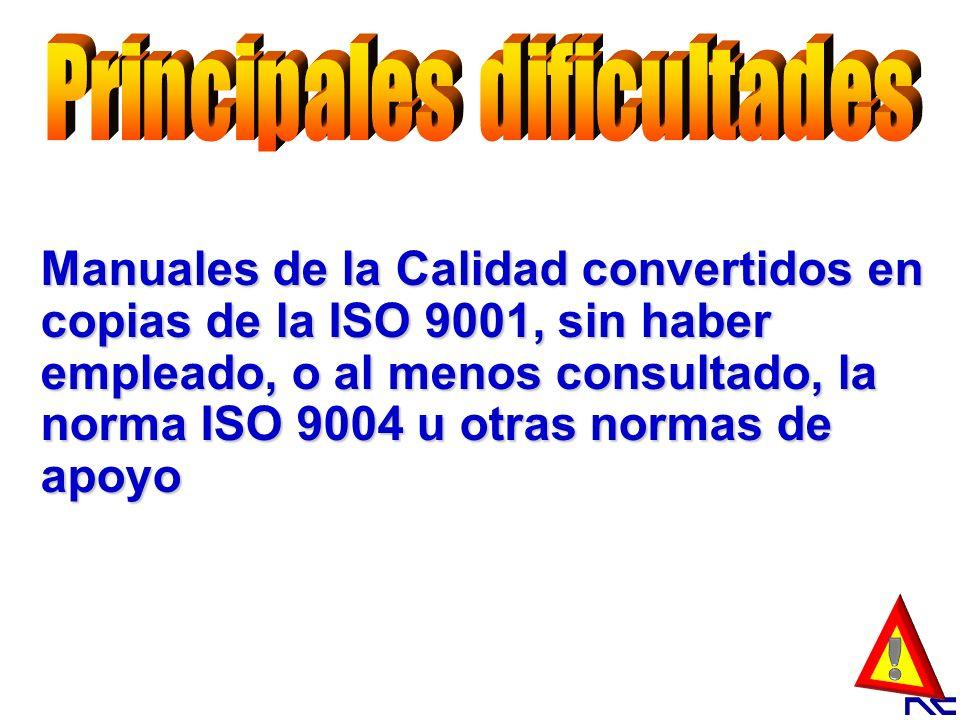 Manuales de la Calidad convertidos en copias de la ISO 9001, sin haber empleado, o al menos consultado, la norma ISO 9004 u otras normas de apoyo