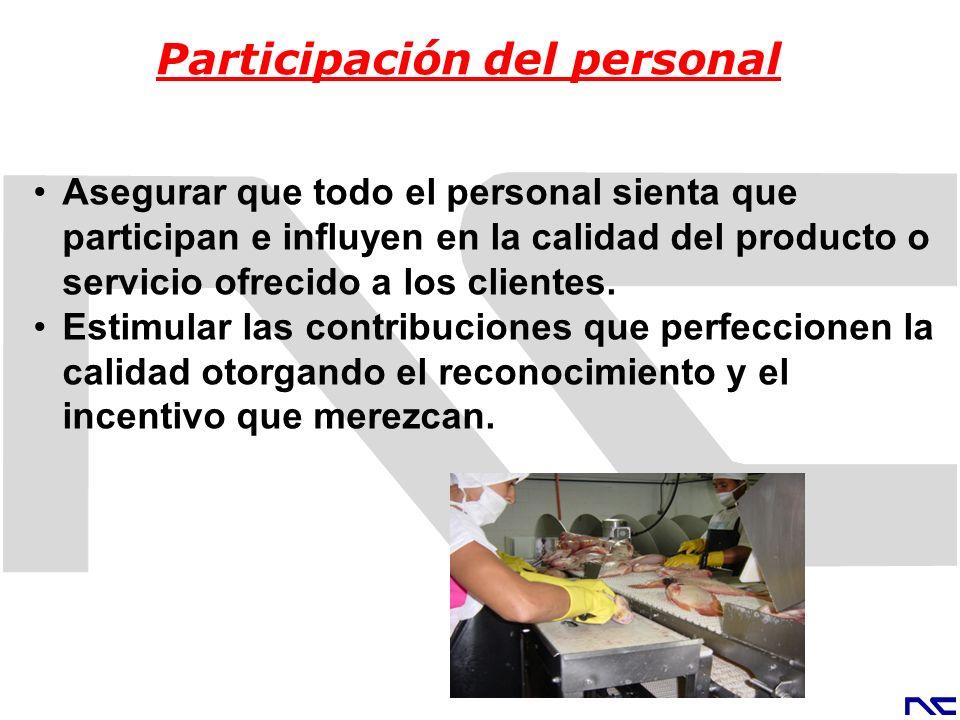 Asegurar que todo el personal sienta que participan e influyen en la calidad del producto o servicio ofrecido a los clientes. Estimular las contribuci