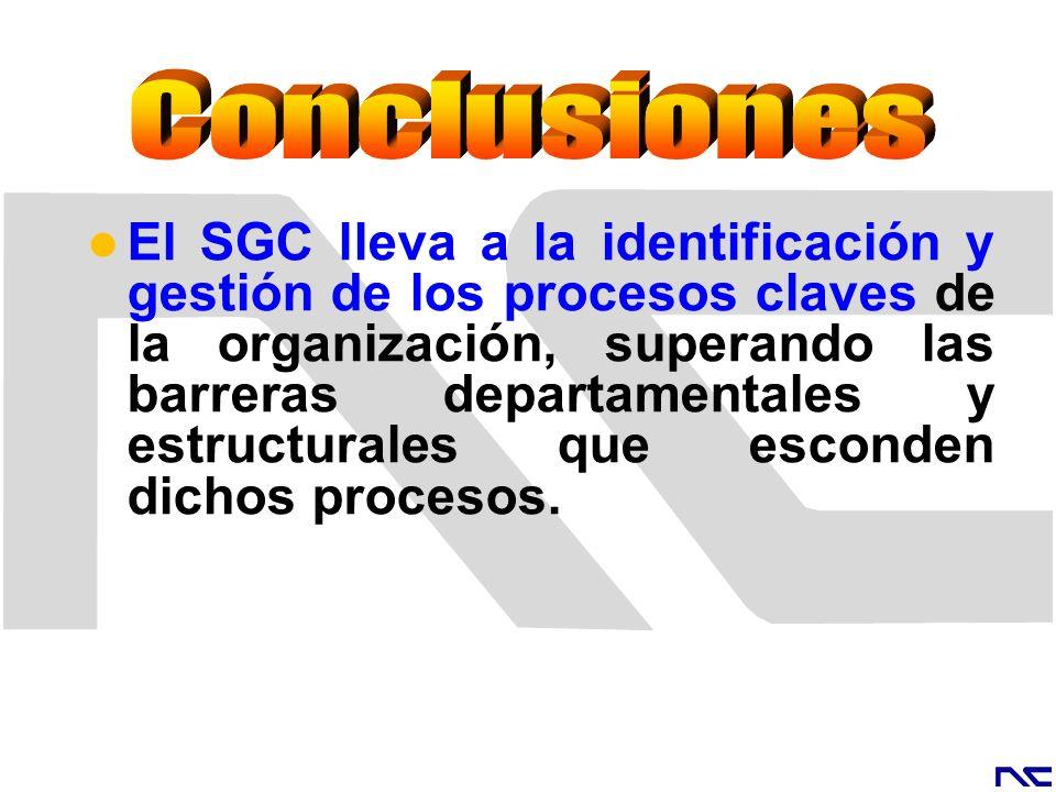 El SGC lleva a la identificación y gestión de los procesos claves de la organización, superando las barreras departamentales y estructurales que escon