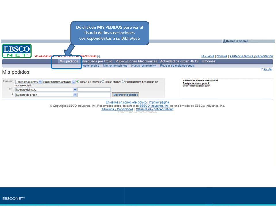 De click en MIS PEDIDOS para ver el listado de las suscripciones correspondientes a su Biblioteca