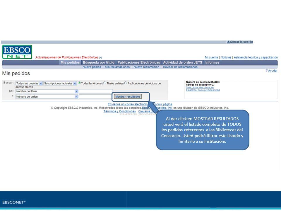 Al dar click en MOSTRAR RESULTADOS usted verá el listado completo de TODOS los pedidos referentes a las Bibliotecas del Consorcio. Usted podrá filtrar