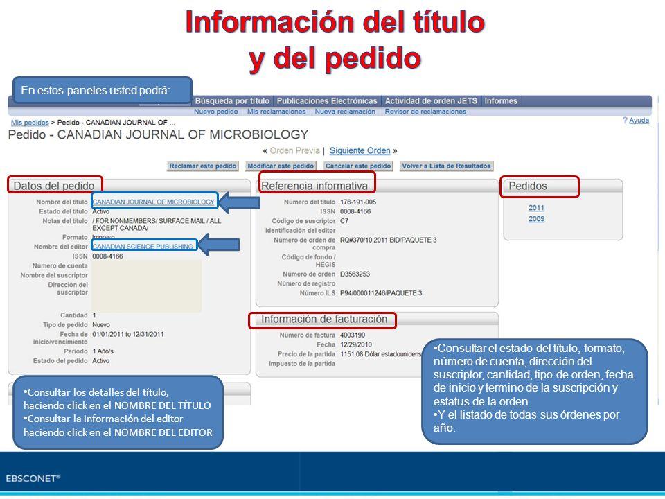 Consultar el estado del título, formato, número de cuenta, dirección del suscriptor, cantidad, tipo de orden, fecha de inicio y termino de la suscripc