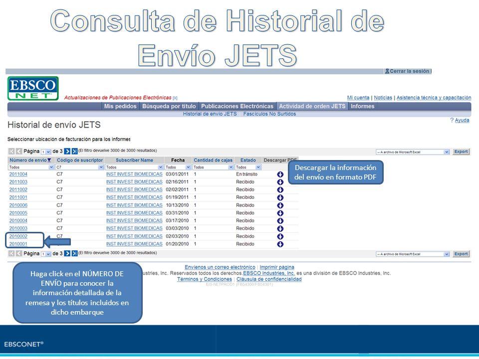 Haga click en el NÚMERO DE ENVÍO para conocer la información detallada de la remesa y los títulos incluidos en dicho embarque Descargar la información