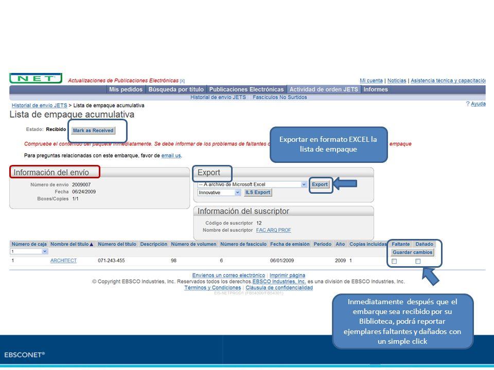 Exportar en formato EXCEL la lista de empaque Inmediatamente después que el embarque sea recibido por su Biblioteca, podrá reportar ejemplares faltant