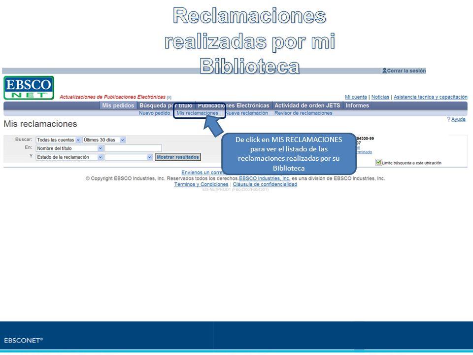 De click en MIS RECLAMACIONES para ver el listado de las reclamaciones realizadas por su Biblioteca