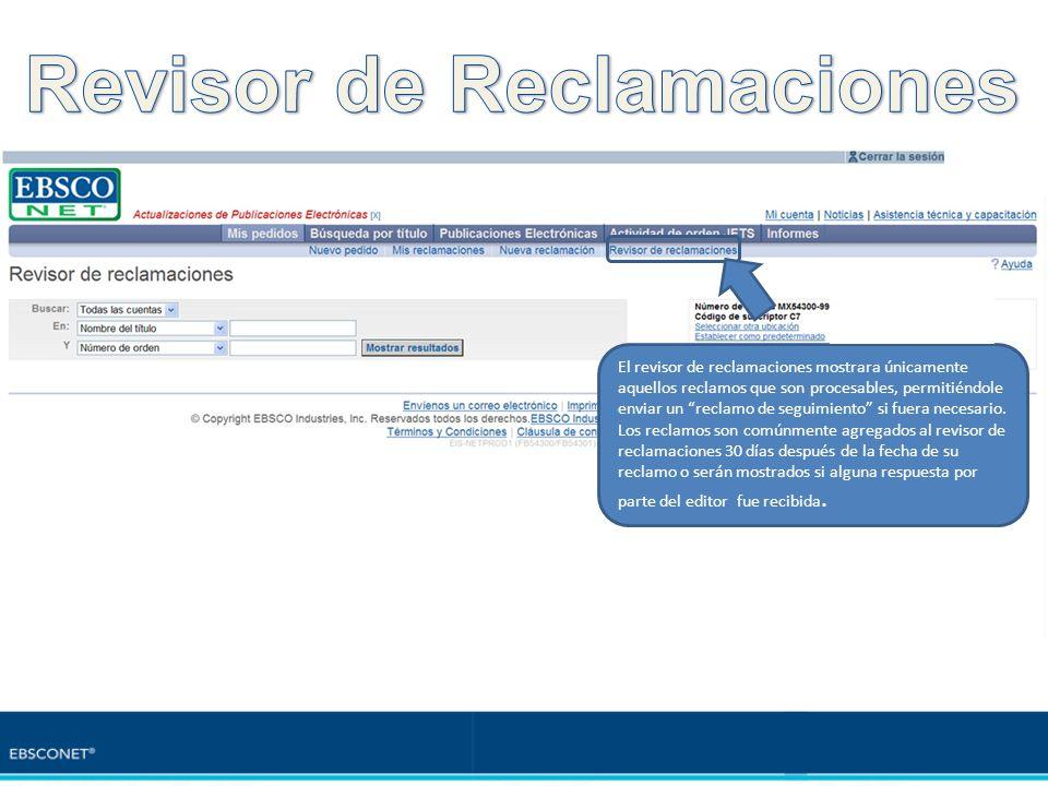 El revisor de reclamaciones mostrara únicamente aquellos reclamos que son procesables, permitiéndole enviar un reclamo de seguimiento si fuera necesar
