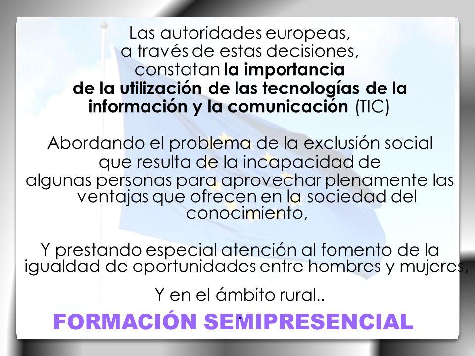 FORMACIÓN SEMIPRESENCIAL El aprovechamiento de las Tecnologías de Información y Comunicación constituye TAMBIÉN una de las principales líneas de actuación del Servicio Valenciano de Empleo y Formación, Especialmente con el objetivo de REFORZAR LA ADQUISICIÓN DE LAS HABILIDADES Y COMPETENCIAS NECESARIAS PARA LA ADAPTACIÓN Y EL APRENDIZAJE PERMANENTE En una economía y una sociedad en transformación