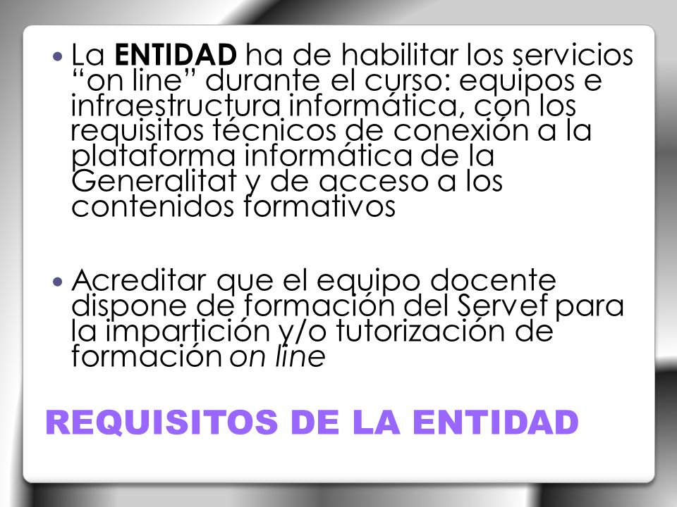 Se impartirán a través de la plataforma informática propia de la Generalitat, pudiendo accederse Desde los recursos personales del alumno O a través de los medios proporcionados por la red pública LOS CONTENIDOS ON LINE