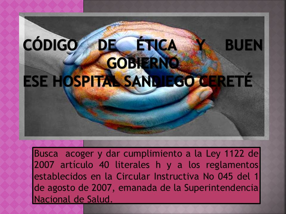 CAPITULO I CÓDIGO DE ÉTICA Y BUEN GOBIERNO ESE HOSPITAL SANDIEGO CERETÉ